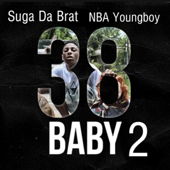 38 Baby 2 (feat. Nba Youngboy) - Single by Suga Da Brat album reviews, ratings, credits
