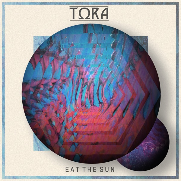 Eat the Sun by Tora song reviws