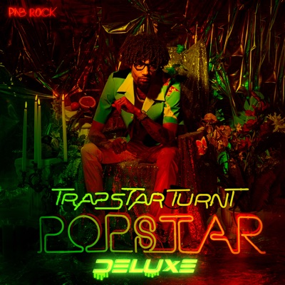 TrapStar Turnt PopStar (Deluxe) by PnB Rock album reviews, ratings, credits