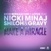 Stream & download Make a Miracle (feat. Nicki Minaj & Shiloh & Gravy) [Remixes] - EP