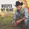 Stream & download Whisper My Name - Single