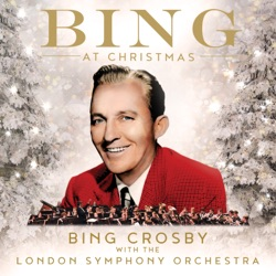 Bing At Christmas by Bing Crosby & London Symphony Orchestra album listen