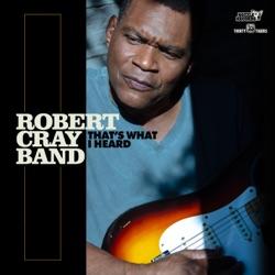 That's What I Heard by Robert Cray album listen