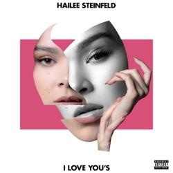 I Love You's by Hailee Steinfeld listen, download