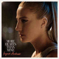 More Hearts Than Mine by Ingrid Andress listen, download