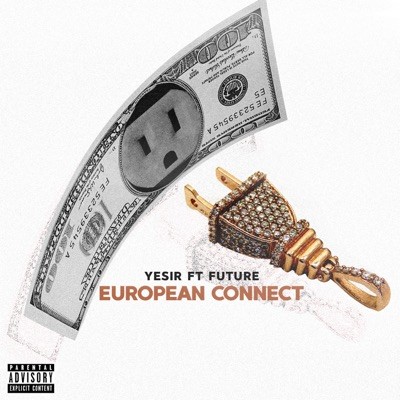 European Connect (feat. Future) - Single by Yesir album reviews, ratings, credits