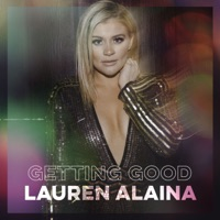 Getting Good - EP by Lauren Alaina album ranks and download