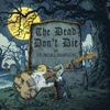 Stream & download The Dead Don't Die - Single