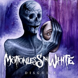 Disguise by Motionless In White album listen