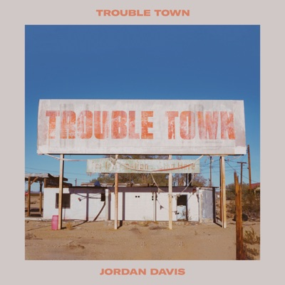 Trouble Town - Single by Jordan Davis album reviews, ratings, credits