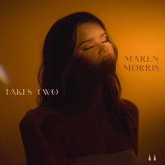 Takes Two - Single by Maren Morris album reviews, ratings, credits