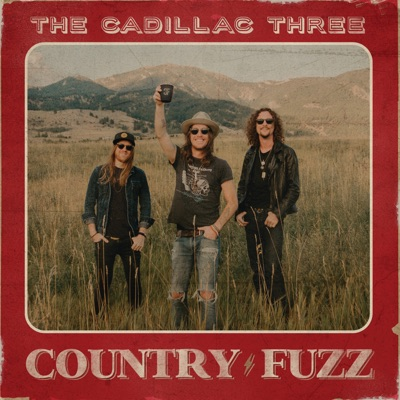 COUNTRY FUZZ by The Cadillac Three album reviews, ratings, credits