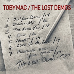 The Lost Demos by TobyMac album listen