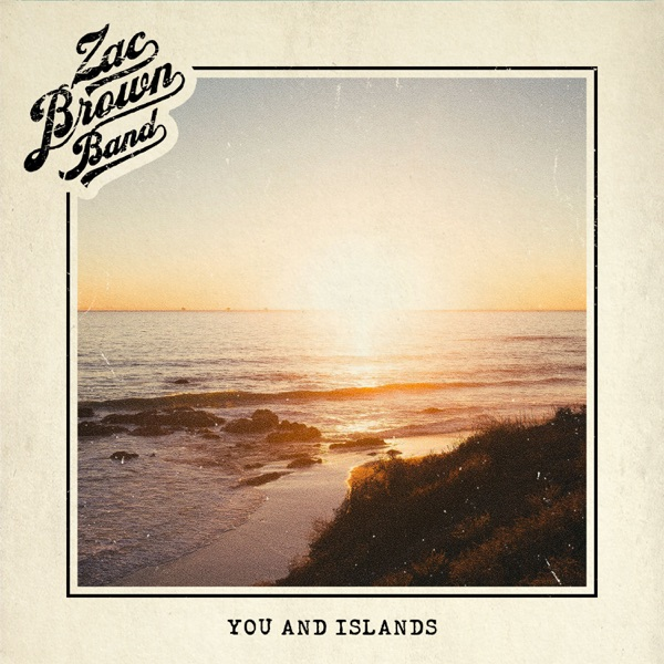 You and Islands by Zac Brown Band song reviws