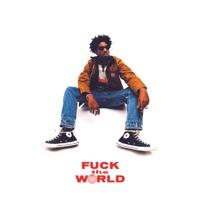 F**k the World album listen