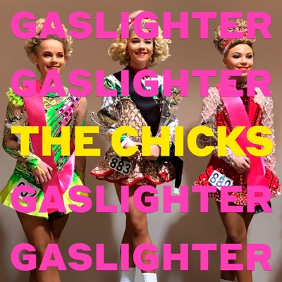 Gaslighter by The Chicks album reviews, ratings, credits