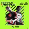 Stream & download Rapper & Trapper (feat. Lil Baby) - Single