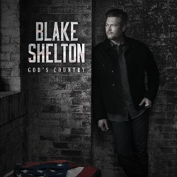 God's Country by Blake Shelton listen, download