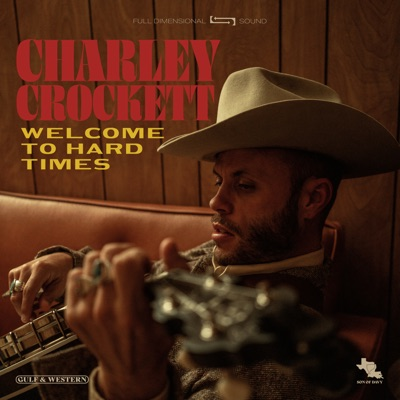 Welcome to Hard Times by Charley Crockett album reviews, ratings, credits