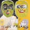 Stream & download Twin Freaks