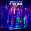 Stream & download I Don't Belong In This Club (Remixes) - Single