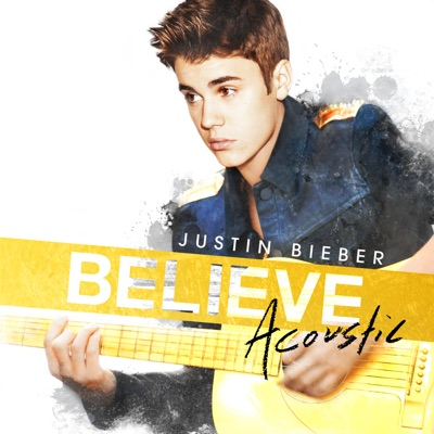 Believe Acoustic by Justin Bieber album reviews, ratings, credits