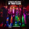 Stream & download I Don't Belong in This Club - Single
