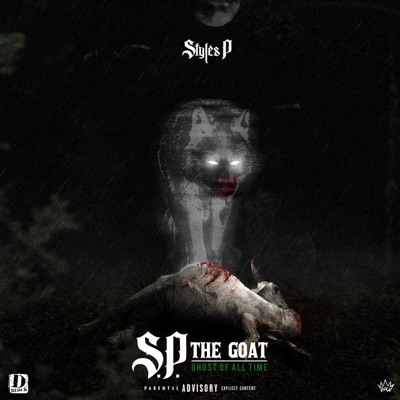S.P. The GOAT: Ghost of All Time by Styles P album reviews, ratings, credits