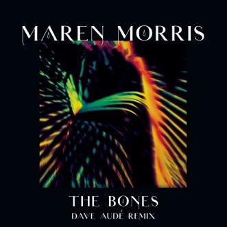 The Bones (Dave Audé Remix) by Maren Morris & Dave Audé song reviws