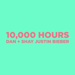 10,000 Hours by Dan + Shay & Justin Bieber reviews, listen, download