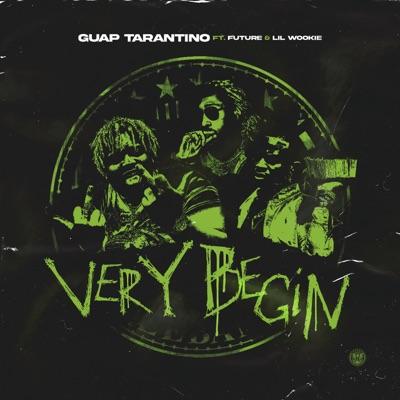 Very Begin (feat. Future & Lil Wookie) - Single by Guap Tarantino album reviews, ratings, credits