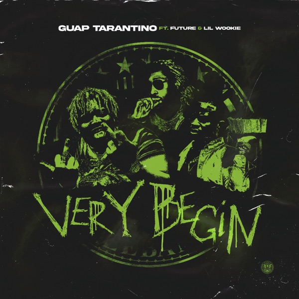 Very Begin (feat. Future & Lil Wookie) by Guap Tarantino song reviws