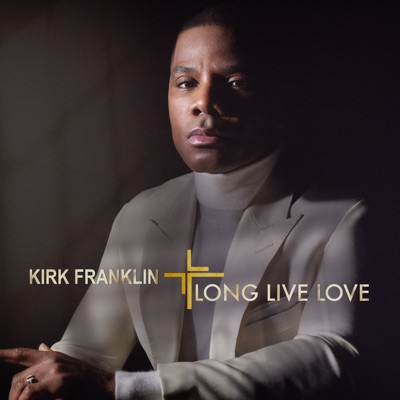 Long Live Love by Kirk Franklin album reviews, ratings, credits