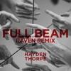 Stream & download Full Beam (Raven Bush Remix) - Single