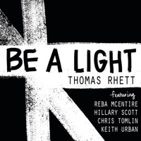 Be a Light (feat. Reba McEntire, Hillary Scott, Chris Tomlin & Keith Urban) by Thomas Rhett Song Lyrics