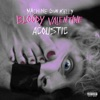 Stream & download bloody valentine (Acoustic) - Single