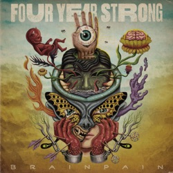 Brain Pain by Four Year Strong album listen