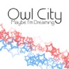 Maybe I'm Dreaming by Owl City album reviews