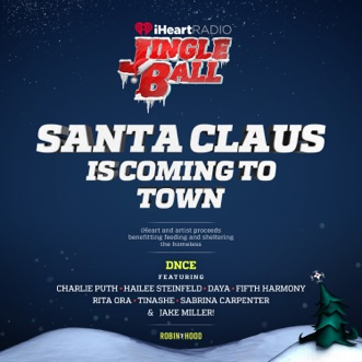 Santa Claus Is Coming to Town (feat. Charlie Puth, Hailee Steinfeld, Daya, Fifth Harmony, Rita Ora, Tinashé, Sabrina Carpenter & Jake Miller) [Live] - Single by DNCE album reviews, ratings, credits
