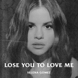 Lose You to Love Me by Selena Gomez reviews, listen, download