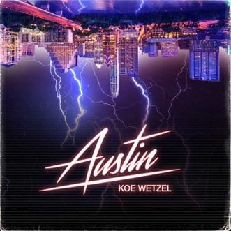Austin by Koe Wetzel song reviws