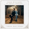There Was Jesus by Zach Williams & Dolly Parton music reviews, listen, download