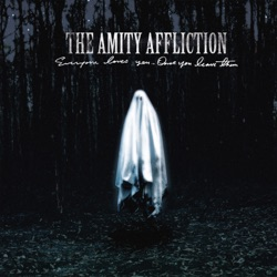 Everyone Loves You... Once You Leave Them by The Amity Affliction album listen