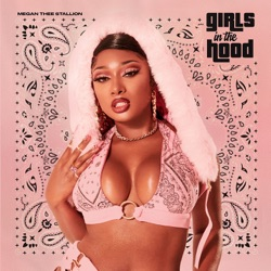Girls in the Hood by Megan Thee Stallion reviews, listen, download