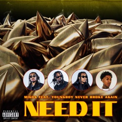 Need It (feat. YoungBoy Never Broke Again) by Migos reviews, listen, download