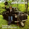 Everything Is Gonna Work Out Fine by Jerry Douglas album reviews