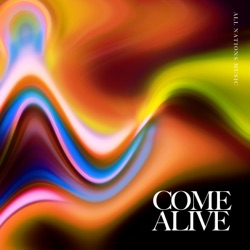 Come Alive by All Nations Music album listen