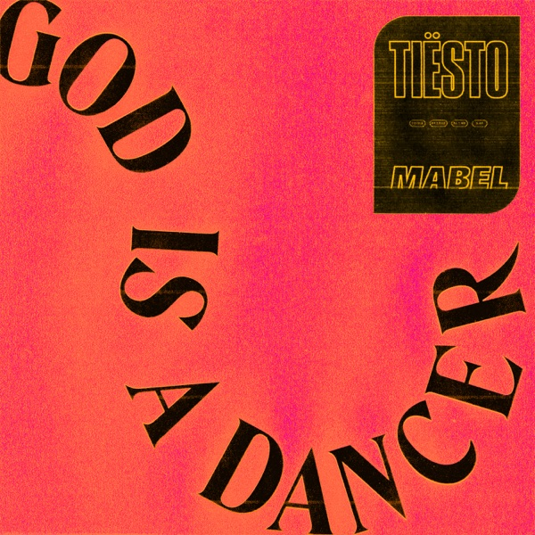God Is a Dancer by Tiësto & Mabel song reviws