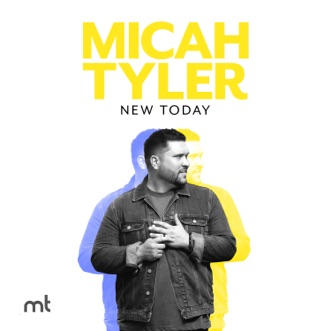 New Today by Micah Tyler album reviews, ratings, credits