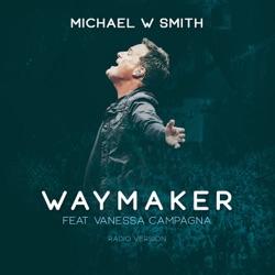 Waymaker (feat. Vanessa Campagna) [Radio Version] by Michael W. Smith listen, download